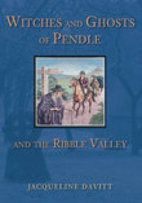 Witches and Ghosts of Pendle and the Ribble Valley (Paperback)