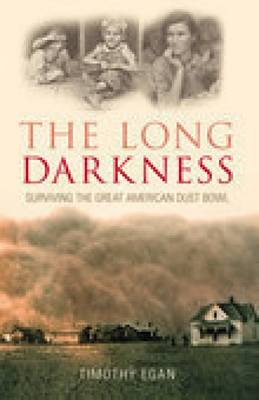 The Long Darkness: Surviving the Great American Dust Bowl (Paperback)