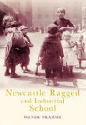 Newcastle Ragged School (Hardback)