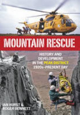 Mountain Rescue in the Peak District 1920s to 2007 (Paperback)