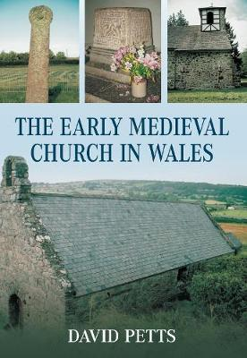 The Early Medieval Church in Wales (Paperback)