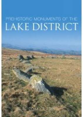 Prehistoric Monuments of the Lake District (Paperback)
