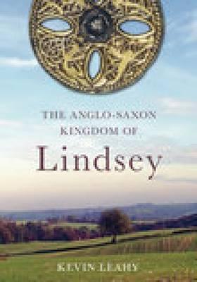 The Anglo-Saxon Kingdom of Lindsey (Paperback)