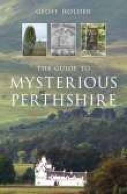 The Guide to Mysterious Perthshire (Paperback)