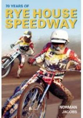 70 Years of Rye House Speedway (Paperback)