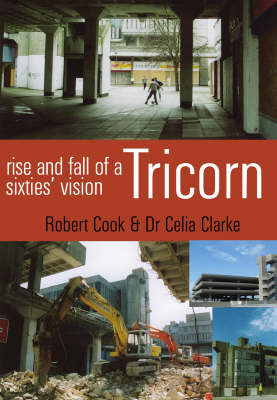 Tricorn: Rise and Fall of a Sixties' Vision (Paperback)