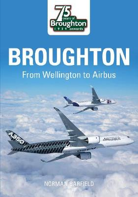 Broughton: From Wellington to Airbus (Paperback)