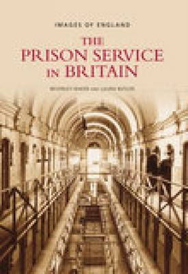 The Prison Service in Britain: Images of England (Paperback)