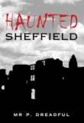 Haunted Sheffield (Paperback)