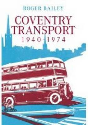 Coventry Transport 1940 - 1974 (Paperback)