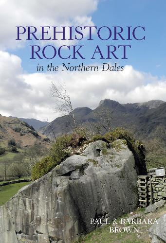 Prehistoric Rock Art in the Northern Dales (Paperback)