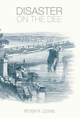 John Charles: The Collapse of the Dee Bridge, 1847 (Paperback)
