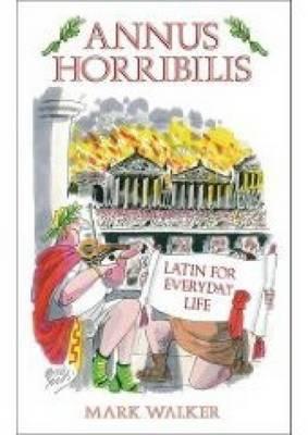 Annus Horribilis: Latin for Everyday Life (Hardback)