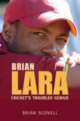 Brian Lara: Cricket's Troubled Genius (Hardback)