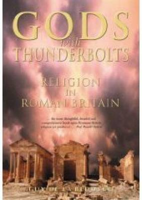 Gods with Thunderbolts: Religion in Roman Britain (Paperback)