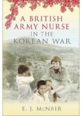 A British Army Nurse in the Korean War: Shadows of the Far Forgotten (Hardback)