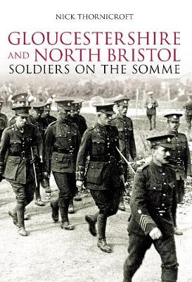Gloucestershire and North Bristol Soldiers on the Somme (Paperback)