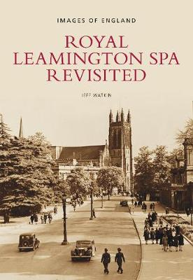 Royal Leamington Spa Revisited: Images of England (Paperback)