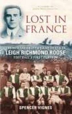 Lost in France: The Remarkable Life and Death of Leigh Richmond Roose, Football's First Play Boy (Paperback)