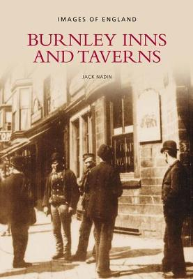 Burnley Inns & Taverns (Paperback)