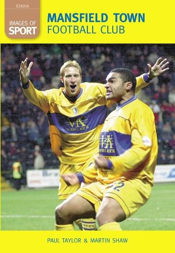 Mansfield Town Football Club: Images of Sport (Paperback)
