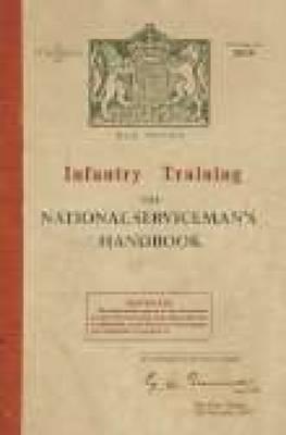 Infantry Training: The National Serviceman's Handbook (Hardback)