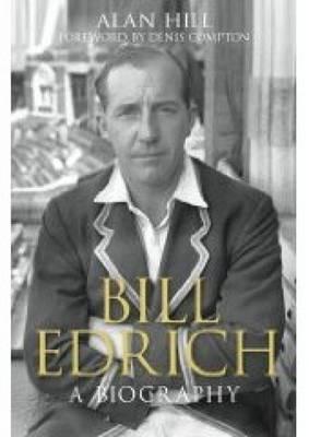 Bill Edrich: A Biography (Paperback)