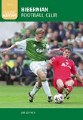 Hibernian Football Club: Classic Matches (Paperback)