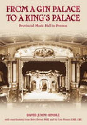 Music Hall in Preston: A Gin Palace to a Kings Palace (Paperback)
