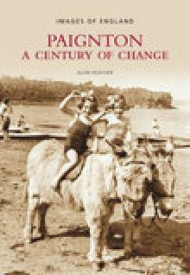 Paignton: A Century of Change (Paperback)