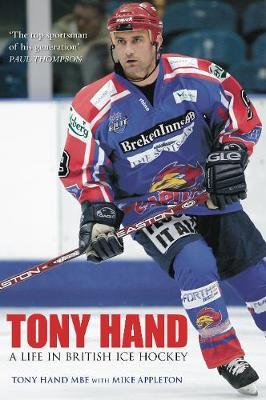 Tony Hand: A Life in British Ice Hockey (Paperback)