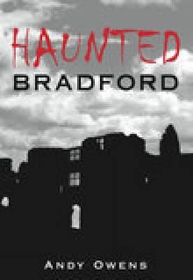 Haunted Bradford (Paperback)