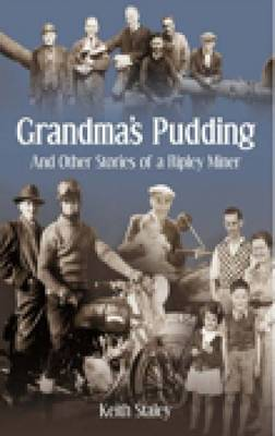 Grandma's Pudding And Other Stories of a Ripley Miner (Paperback)