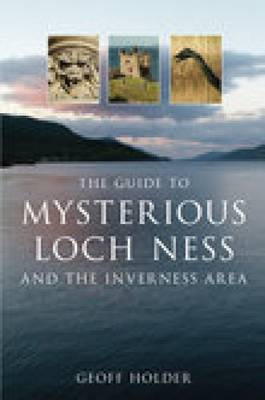The Guide to Mysterious Loch Ness and the Inverness Area (Paperback)