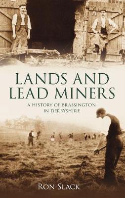 Brassington, Land & Lead Miners (Paperback)