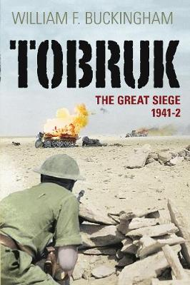 Tobruk: The Great Seige 1941-2 (Hardback)