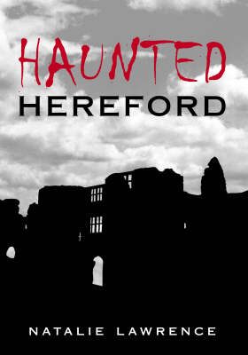 Haunted Hereford - Haunted (Paperback)