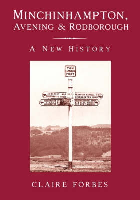 Minchinhampton, Avening and Rodborough: A New History (Paperback)
