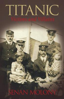 Titanic Victims and Villains (Paperback)
