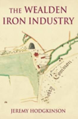 The Wealden Iron Industry (Paperback)