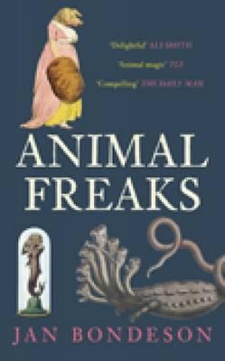 Animal Freaks: The Strange History of Amazing Animals (Paperback)