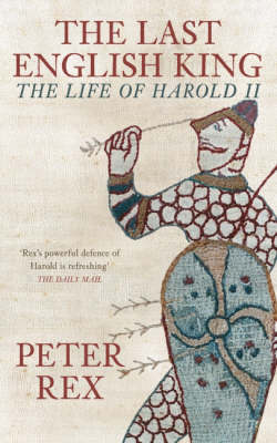 The Last English King: The Life of Harold II (Paperback)