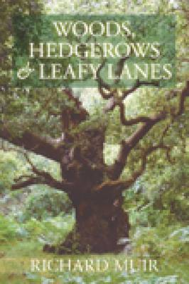 Woods, Hedges and Leafy Lanes (Paperback)