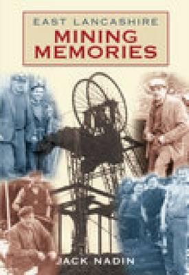 East Lancashire Mining Memories (Paperback)