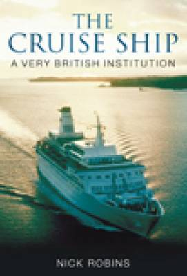 The Cruise Ship: A Very British Institution (Paperback)