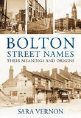 Bolton Street Names: Their Meanings and Origins (Paperback)