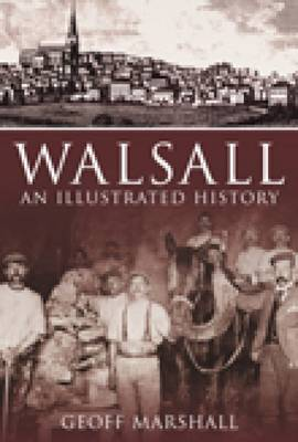 Walsall: An Illustrated History (Paperback)