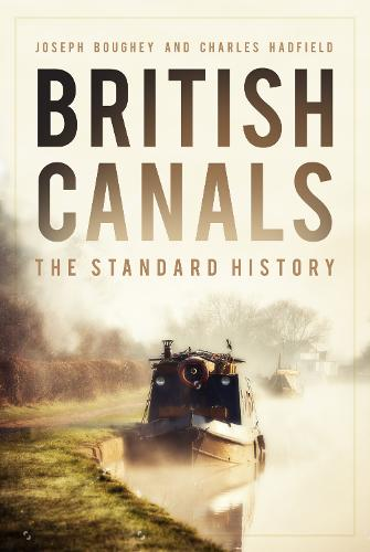 British Canals: The Standard History (Hardback)