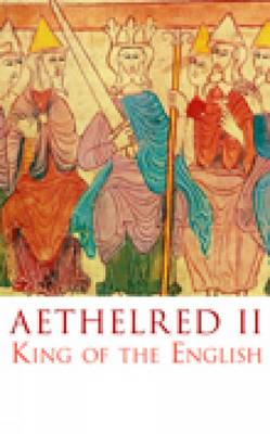 Aethelred II: King of the English (Paperback)