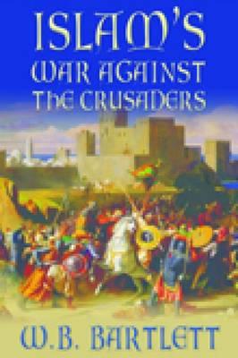 Islam's War Against the Crusaders (Hardback)